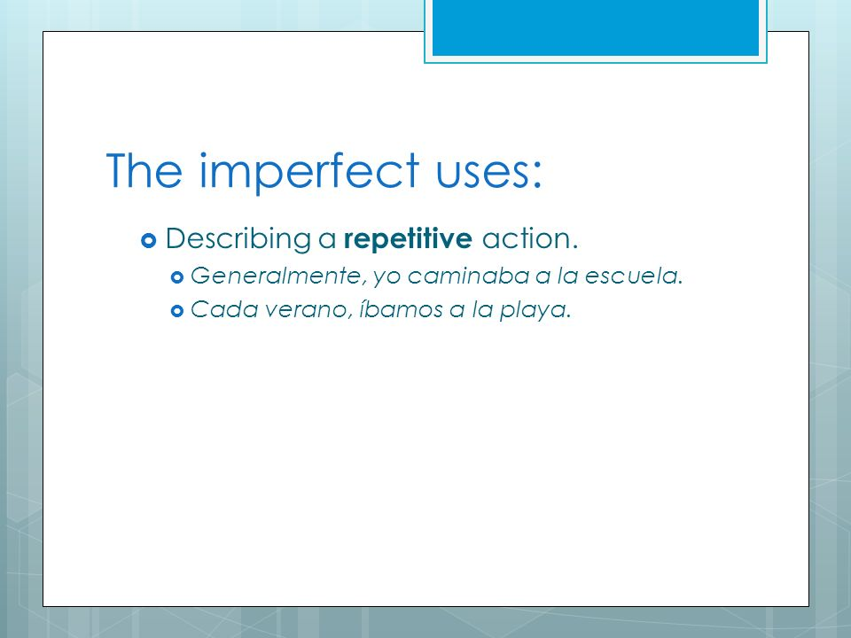 Introduction For now, dont worry about when you would use the imperfect.