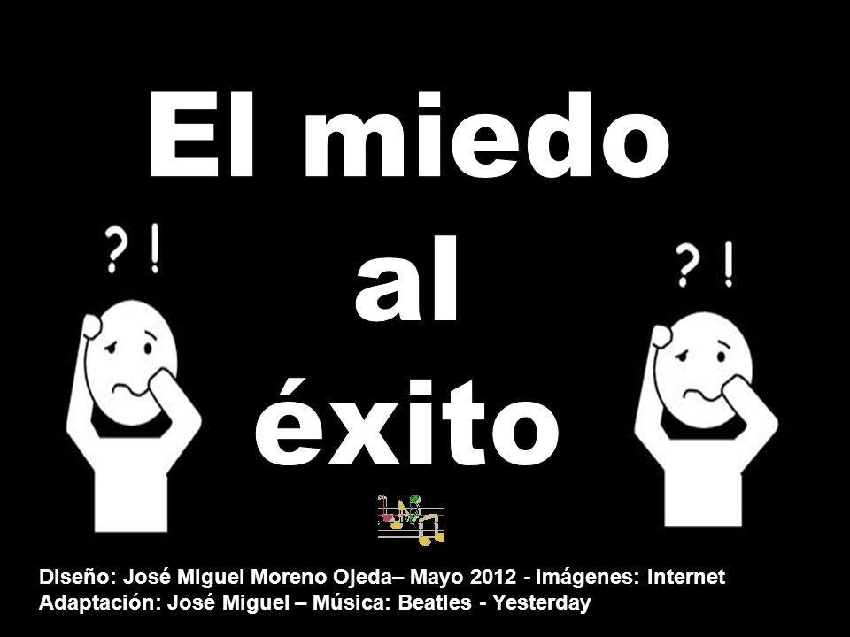 Diseño: José Miguel Moreno Ojeda– Mayo 2012 - Imágenes: Internet Adaptación: José Miguel – Música: Beatles - Yesterday