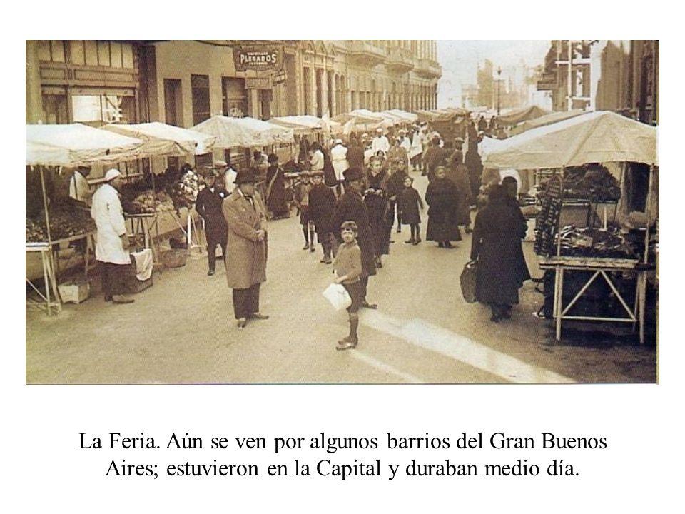 La Feria. Aún se ven por algunos barrios del Gran Buenos Aires; estuvieron en la Capital y duraban medio día.