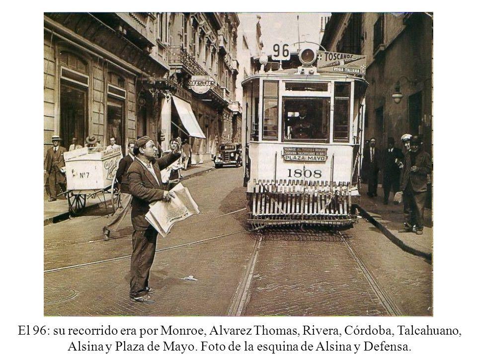 El 96: su recorrido era por Monroe, Alvarez Thomas, Rivera, Córdoba, Talcahuano, Alsina y Plaza de Mayo. Foto de la esquina de Alsina y Defensa.