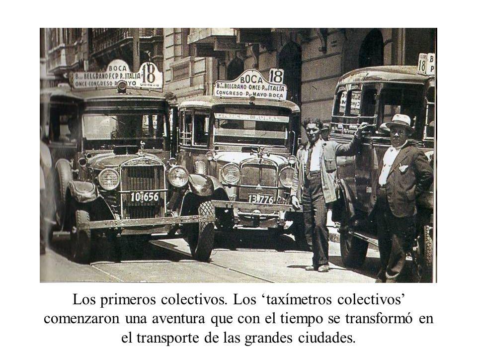 Los primeros colectivos. Los taxímetros colectivos comenzaron una aventura que con el tiempo se transformó en el transporte de las grandes ciudades.