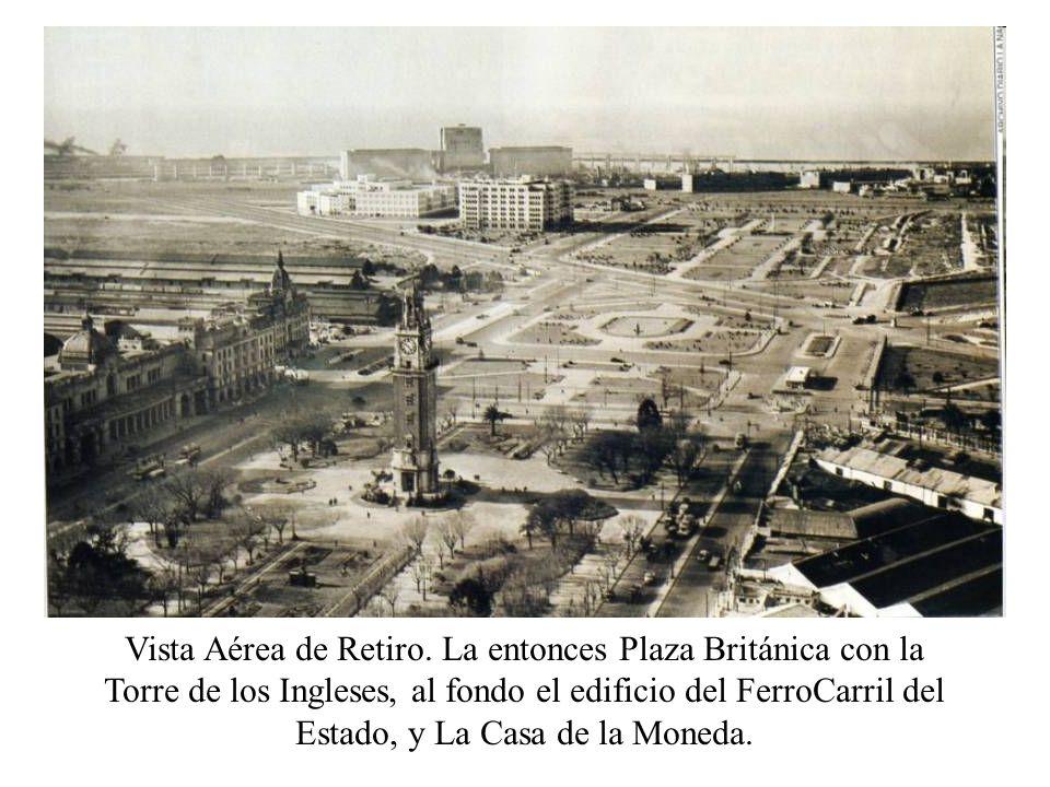 Vista Aérea de Retiro. La entonces Plaza Británica con la Torre de los Ingleses, al fondo el edificio del FerroCarril del Estado, y La Casa de la Mone