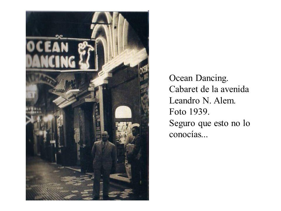 Ocean Dancing. Cabaret de la avenida Leandro N. Alem. Foto 1939. Seguro que esto no lo conocías...