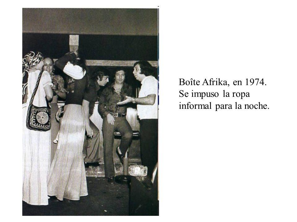 Boîte Afrika, en 1974. Se impuso la ropa informal para la noche.