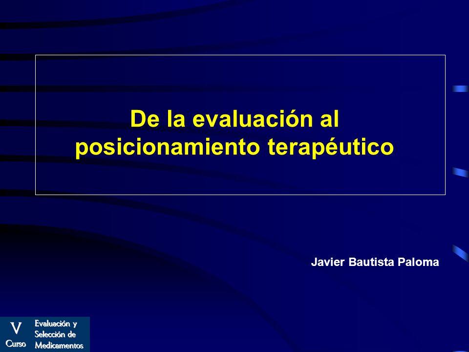 De la evaluación al posicionamiento terapéutico Javier Bautista Paloma