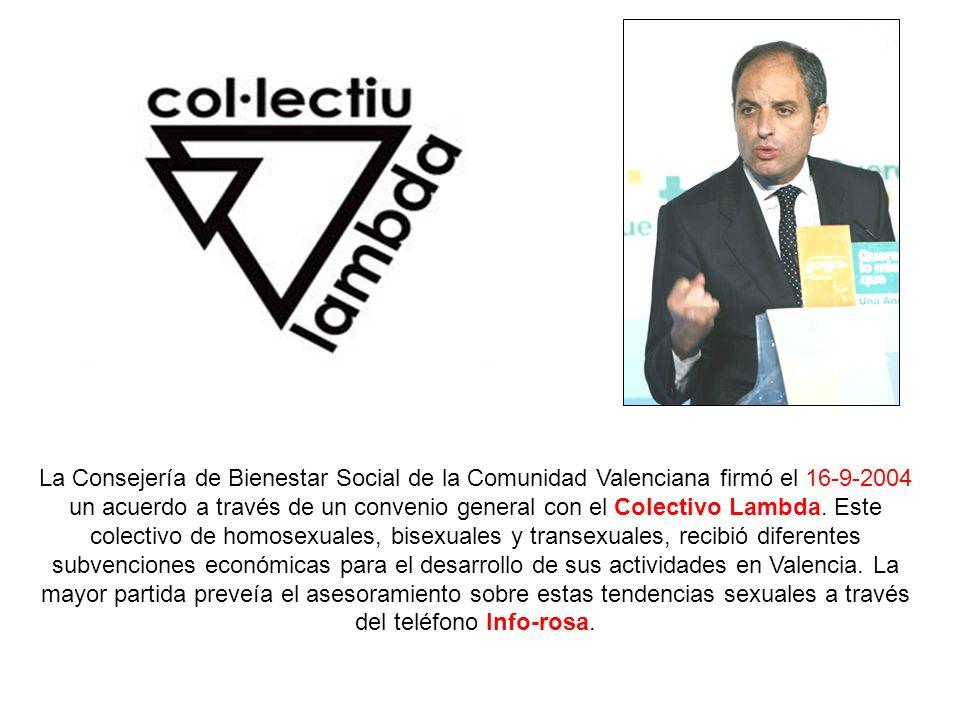 La Consejería de Bienestar Social de la Comunidad Valenciana firmó el 16-9-2004 un acuerdo a través de un convenio general con el Colectivo Lambda.