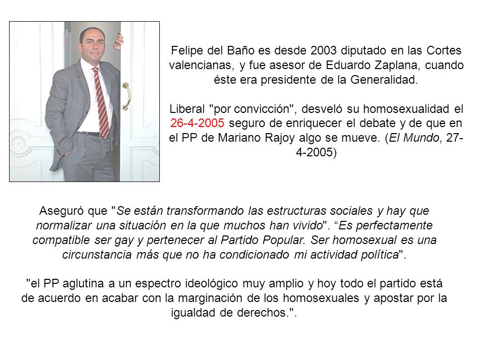 Felipe del Baño es desde 2003 diputado en las Cortes valencianas, y fue asesor de Eduardo Zaplana, cuando éste era presidente de la Generalidad.