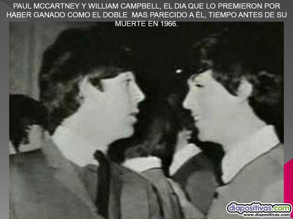 PAUL MCCARTNEY Y WILLIAM CAMPBELL, EL DIA QUE LO PREMIERON POR HABER GANADO COMO EL DOBLE MAS PARECIDO A ÉL, TIEMPO ANTES DE SU MUERTE EN 1966.