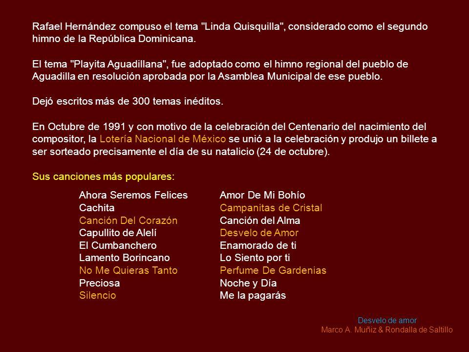 Rafael Hernández compuso el tema Linda Quisquilla , considerado como el segundo himno de la República Dominicana.