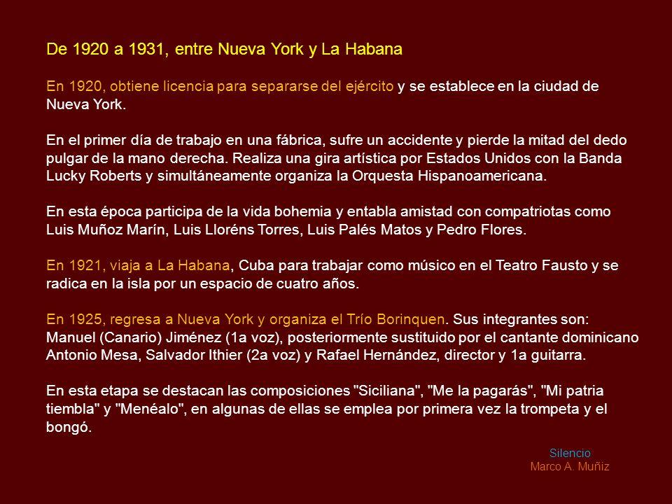 De 1920 a 1931, entre Nueva York y La Habana En 1920, obtiene licencia para separarse del ejército y se establece en la ciudad de Nueva York.