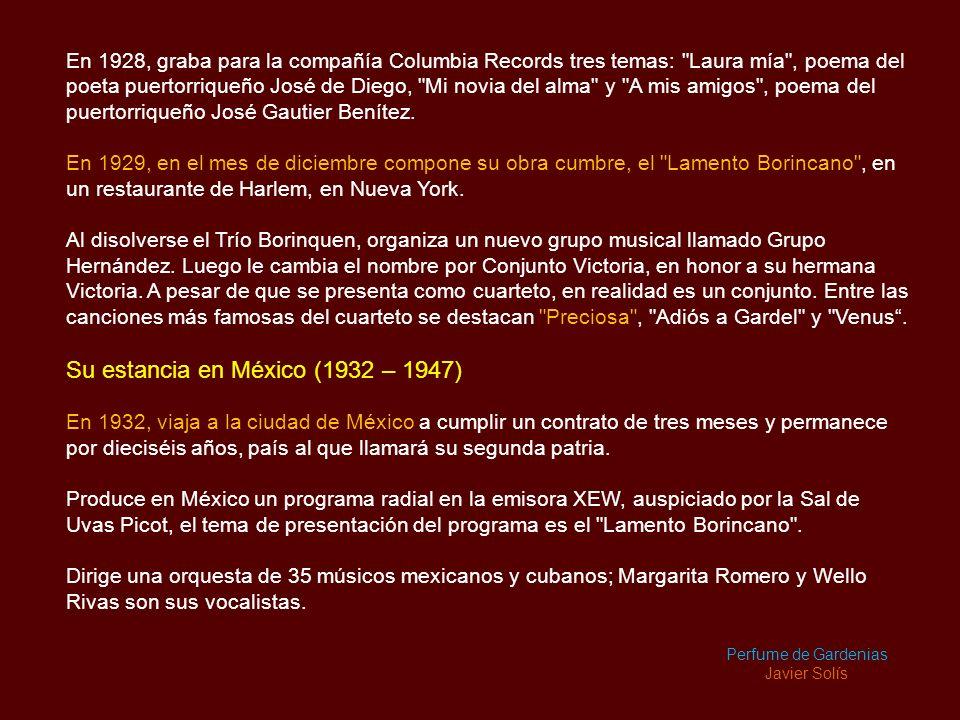 En 1928, graba para la compañía Columbia Records tres temas: Laura mía , poema del poeta puertorriqueño José de Diego, Mi novia del alma y A mis amigos , poema del puertorriqueño José Gautier Benítez.