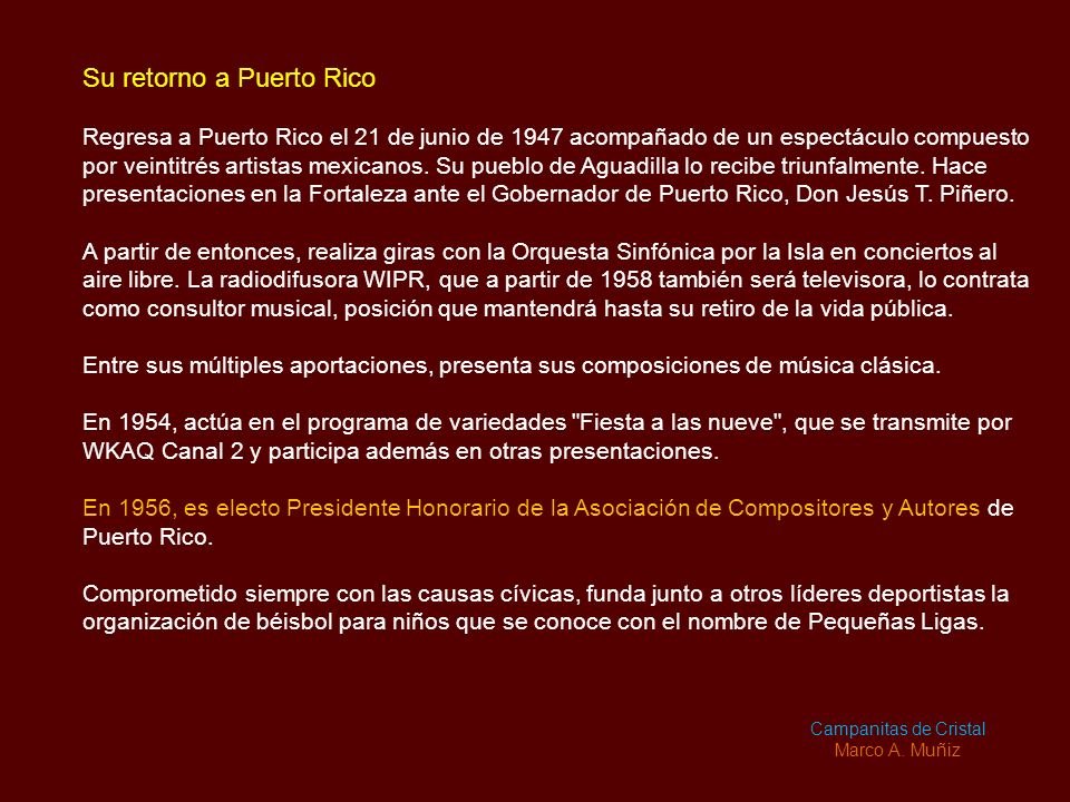 Su retorno a Puerto Rico Regresa a Puerto Rico el 21 de junio de 1947 acompañado de un espectáculo compuesto por veintitrés artistas mexicanos.