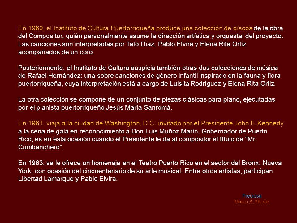 En 1960, el Instituto de Cultura Puertorriqueña produce una colección de discos de la obra del Compositor, quién personalmente asume la dirección artística y orquestal del proyecto.