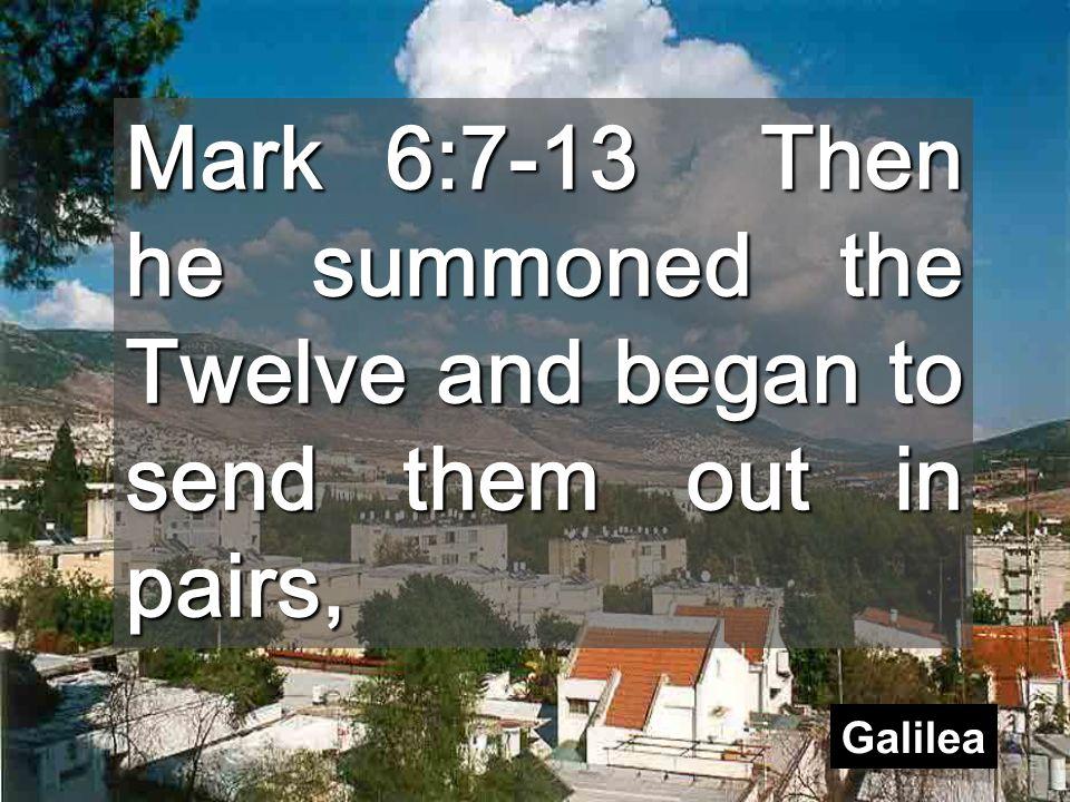 Después de haber sido repudiado por los de Nazaret (domingo pasado), Jesús hace de los doce su nueva familia Pueblos de Galilea