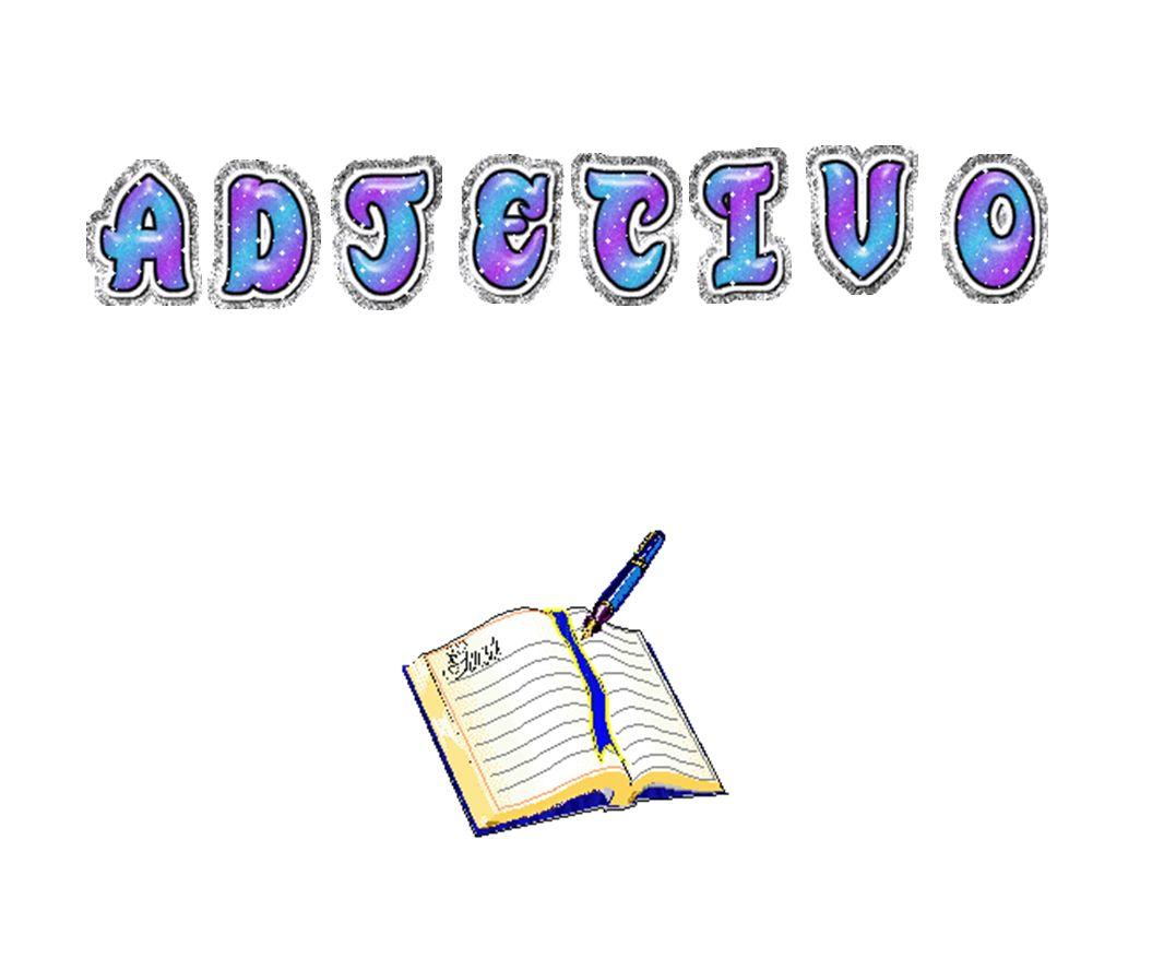 EL ADJETIVO Funciones Grados del adjetivo Tipos de adjetivos Definición