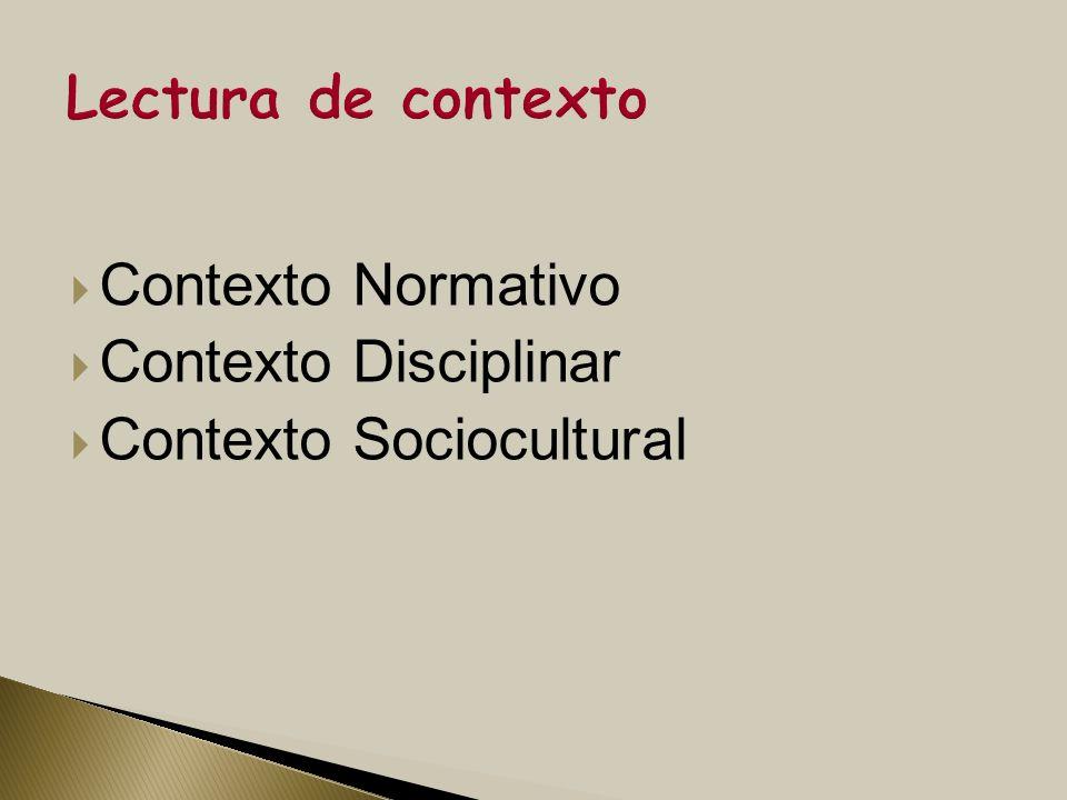Contexto Normativo Contexto Disciplinar Contexto Sociocultural