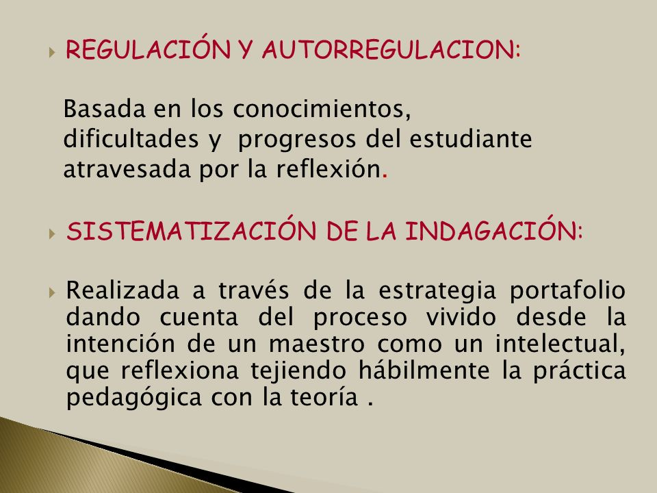 REGULACIÓN Y AUTORREGULACION: Basada en los conocimientos, dificultades y progresos del estudiante atravesada por la reflexión. SISTEMATIZACIÓN DE LA
