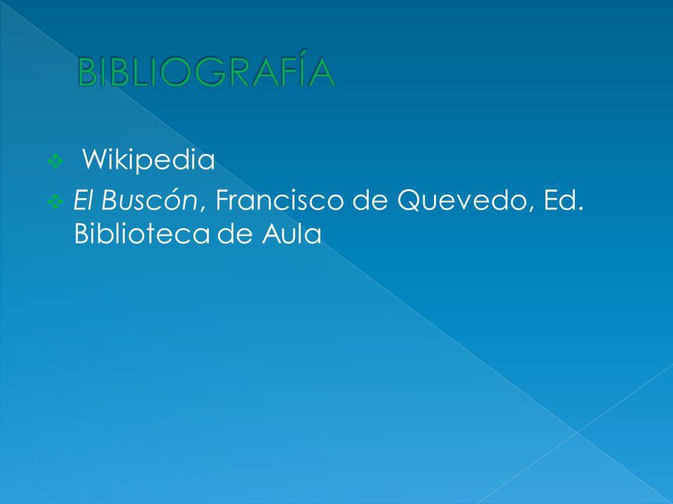 Wikipedia El Buscón, Francisco de Quevedo, Ed. Biblioteca de Aula