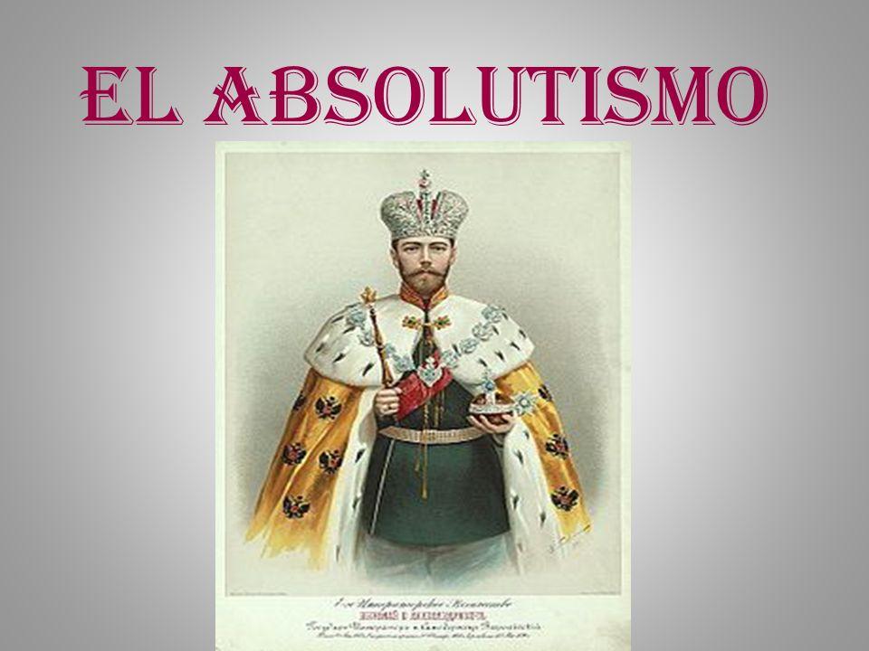 La época del absolutismo El absolutismo es un sistema de gobierno absoluto, en el cual el poder reside en una única persona que manda sin rendir cuentas a un parlamento o la sociedad en general.