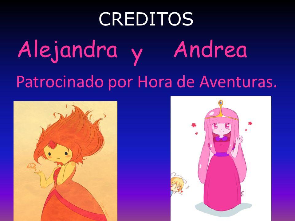 CREDITOS AlejandraAndrea y Patrocinado por Hora de Aventuras.