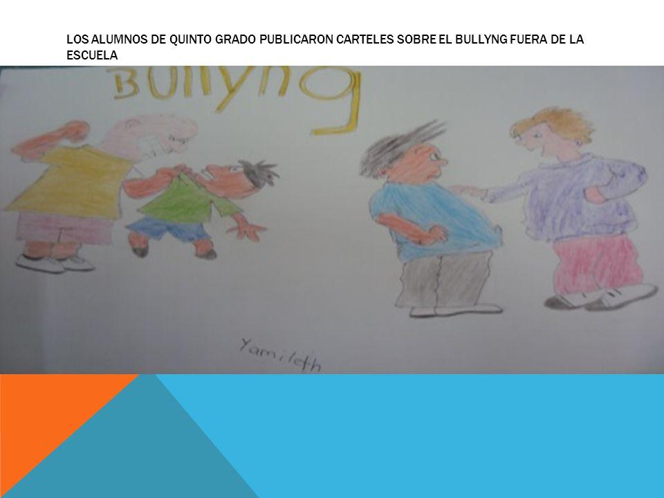 LOS ALUMNOS DE QUINTO GRADO PUBLICARON CARTELES SOBRE EL BULLYNG FUERA DE LA ESCUELA