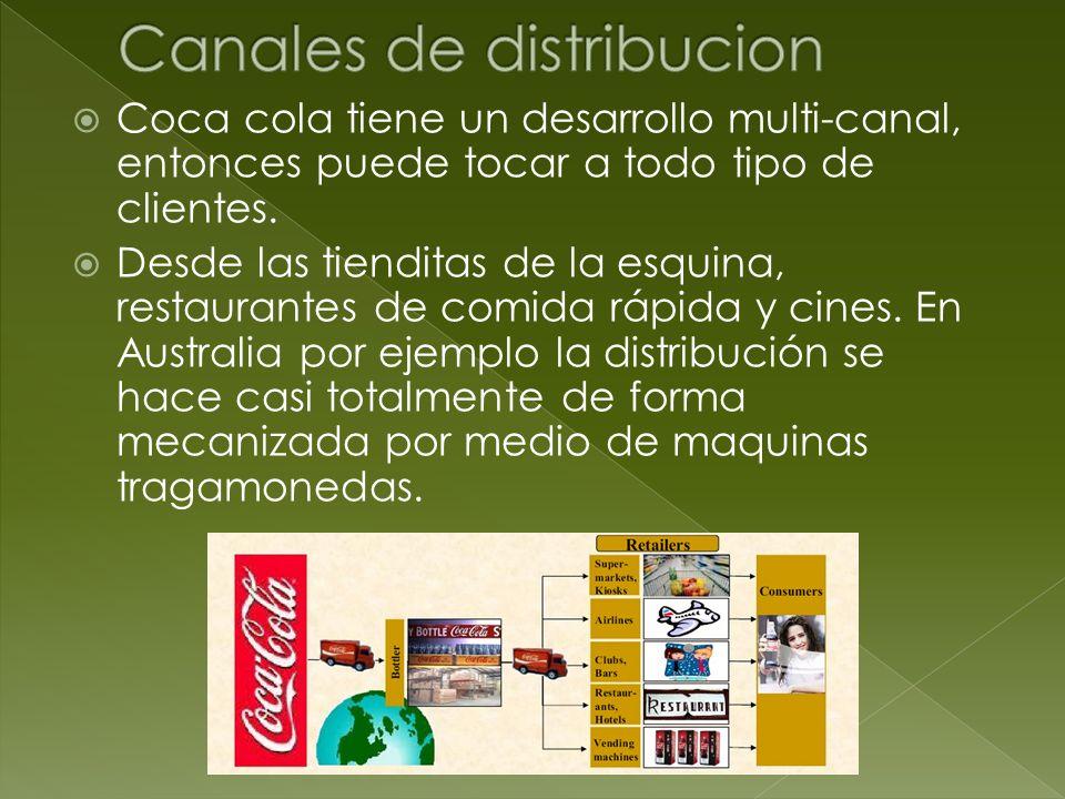 Coca cola tiene un desarrollo multi-canal, entonces puede tocar a todo tipo de clientes. Desde las tienditas de la esquina, restaurantes de comida ráp