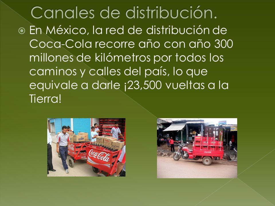 En México, la red de distribución de Coca-Cola recorre año con año 300 millones de kilómetros por todos los caminos y calles del país, lo que equivale