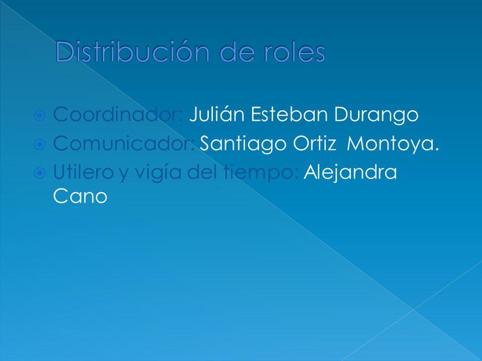 Coordinador: Julián Esteban Durango Comunicador: Santiago Ortiz Montoya. Utilero y vigía del tiempo: Alejandra Cano