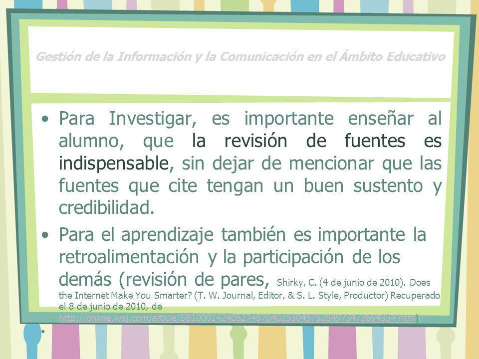 Para Investigar, es importante enseñar al alumno, que la revisión de fuentes es indispensable, sin dejar de mencionar que las fuentes que cite tengan