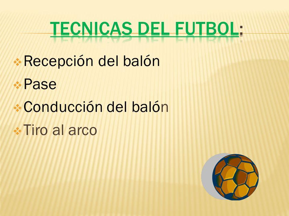 Recepción del balón Pase Conducción del balón Tiro al arco