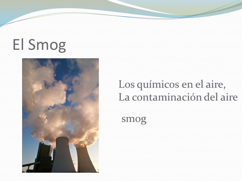 El Smog Los químicos en el aire, La contaminación del aire smog