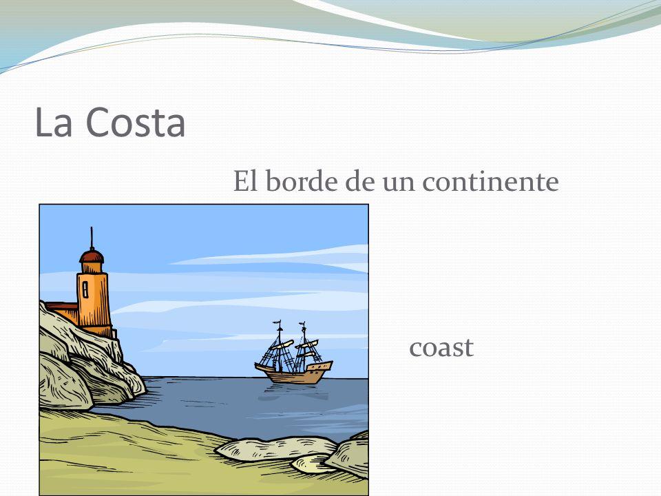 La Costa El borde de un continente coast