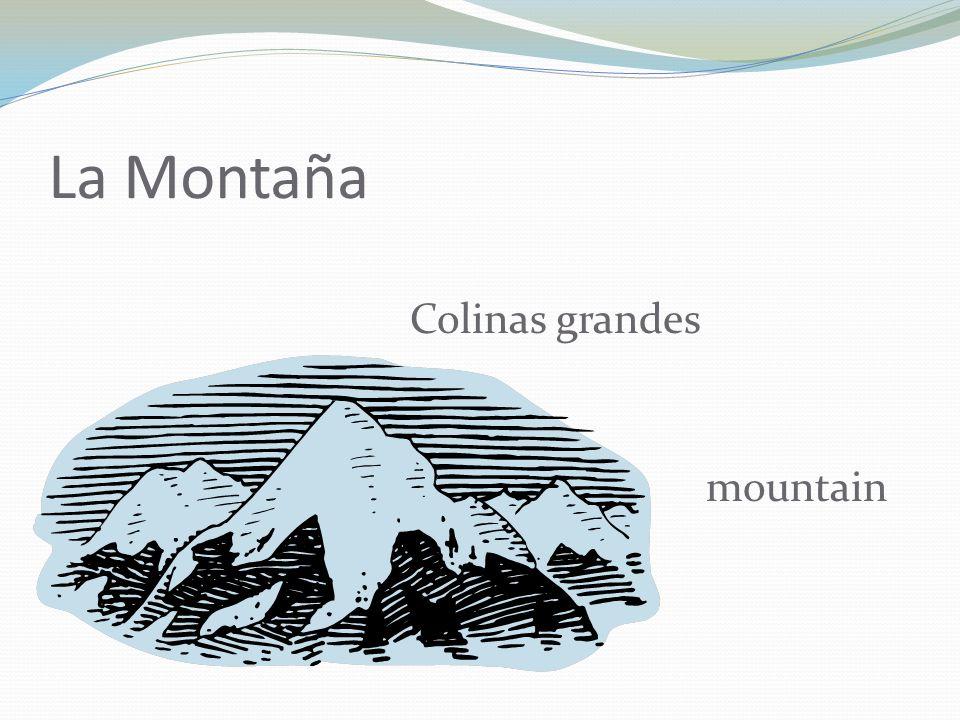 La Montaña Colinas grandes mountain