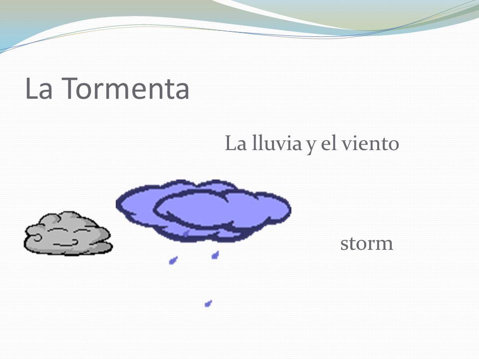 La Tormenta La lluvia y el viento storm