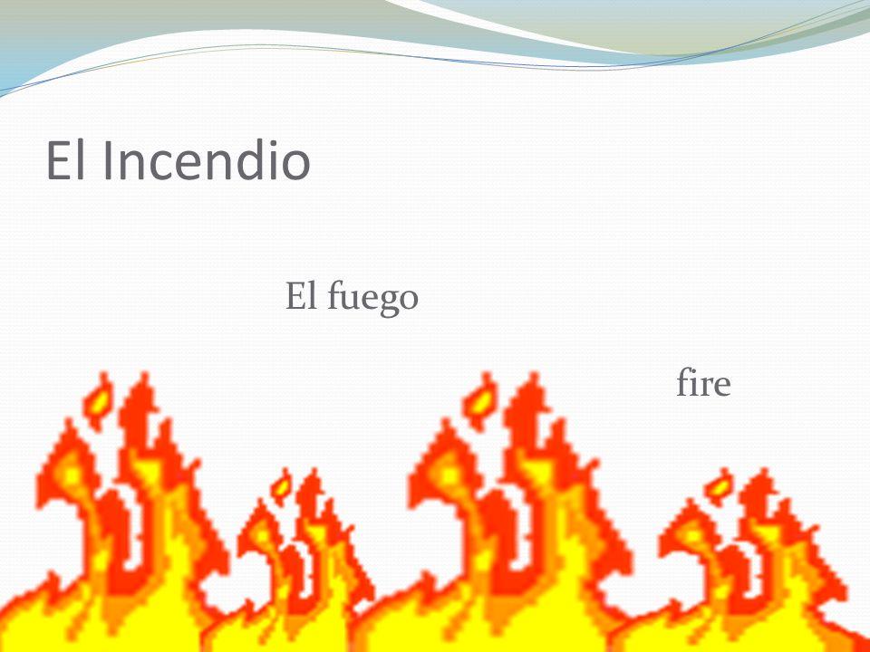 El Incendio El fuego fire