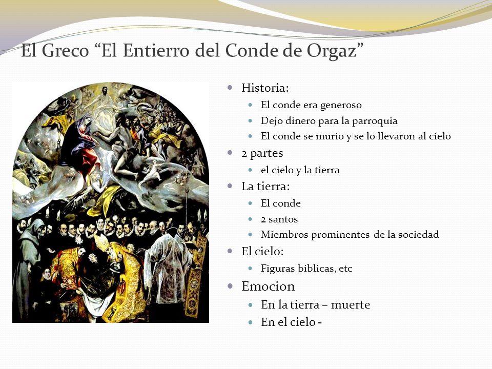 El Greco El Entierro del Conde de Orgaz Historia: El conde era generoso Dejo dinero para la parroquia El conde se murio y se lo llevaron al cielo 2 pa