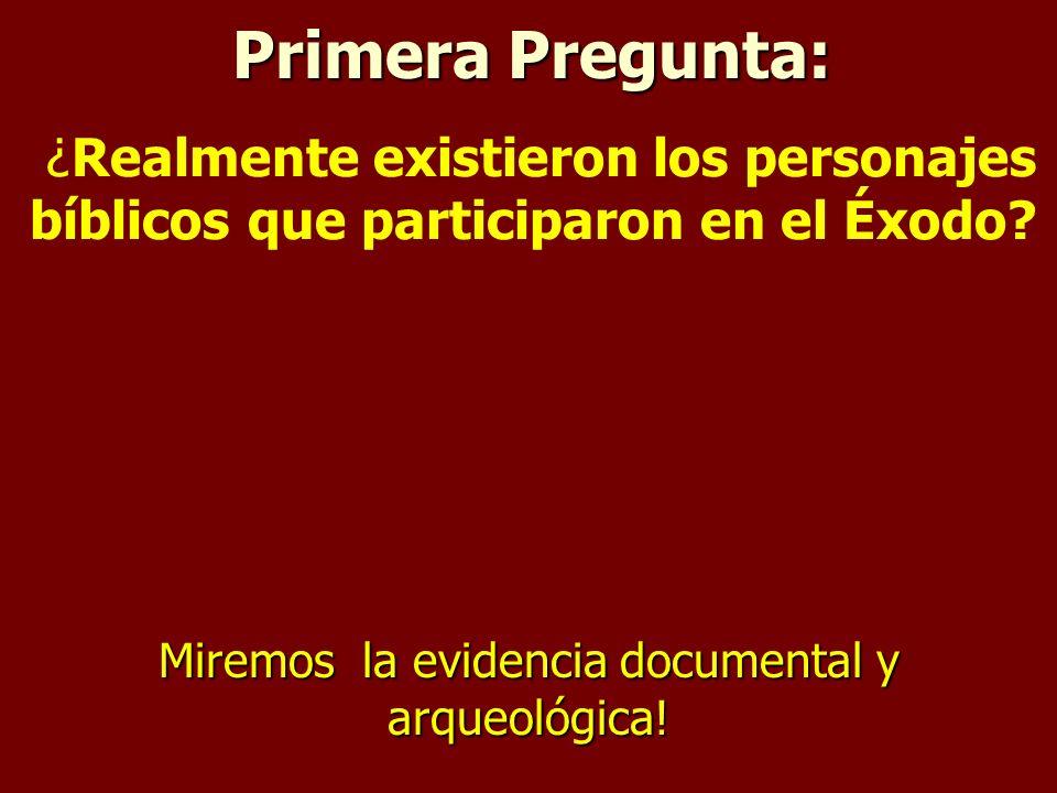 Primera Pregunta: Miremos la evidencia documental y arqueológica.