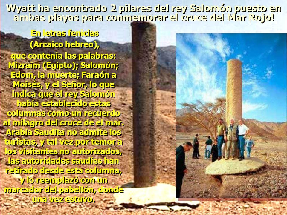 Pilares Memoriales de Salomon. Cuando Ron Wyatt,visitó Nuweiba por primera vez en 1978, encontró una columna de estilo fenicio acostado en el agua. La