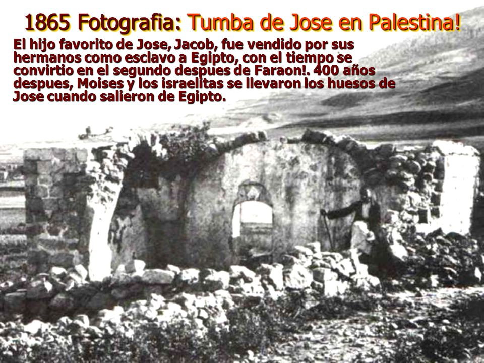 1865 Fotografia: Tumba de Jose en Palestina.