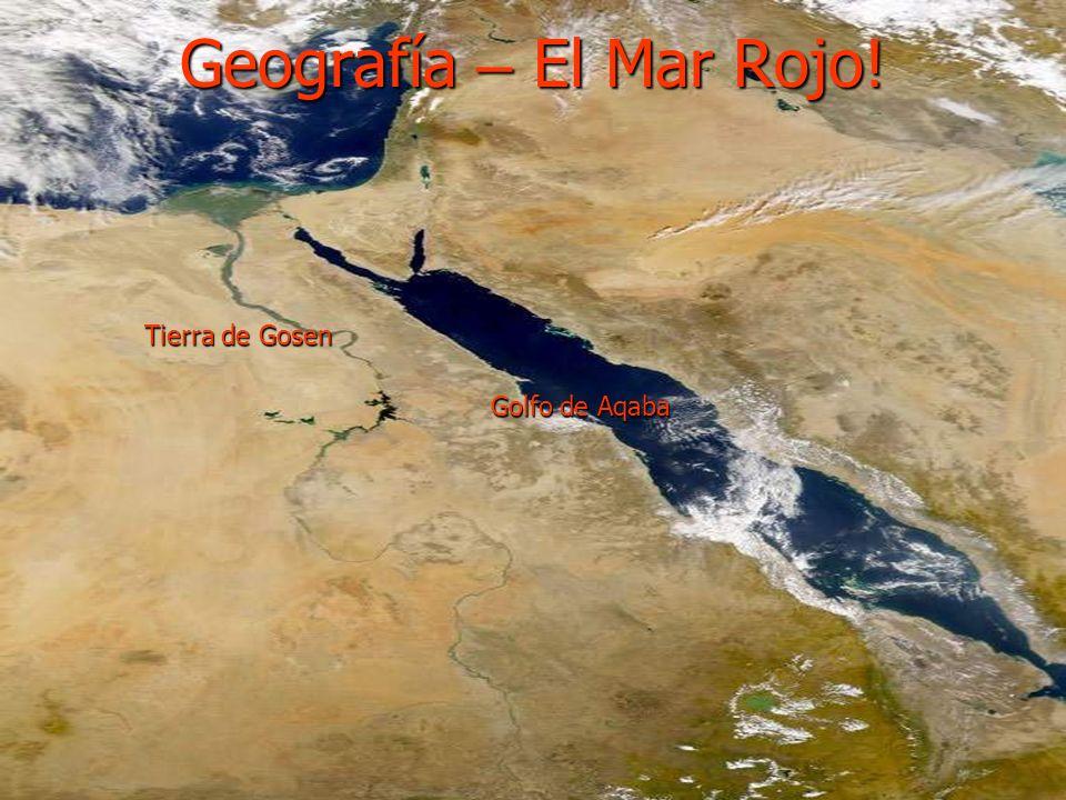 Geografía – El Mar Rojo! Golfo de Aqaba Tierra de Gosen