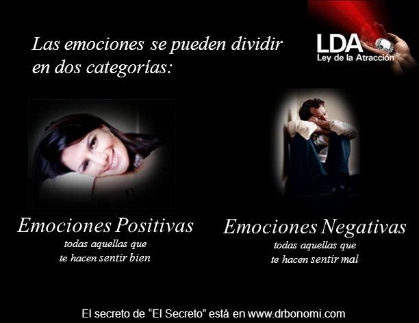 LAS EMOCIONES Y EL SENTIRSE FELIZ El secreto de El Secreto está en www.drbonomi.com