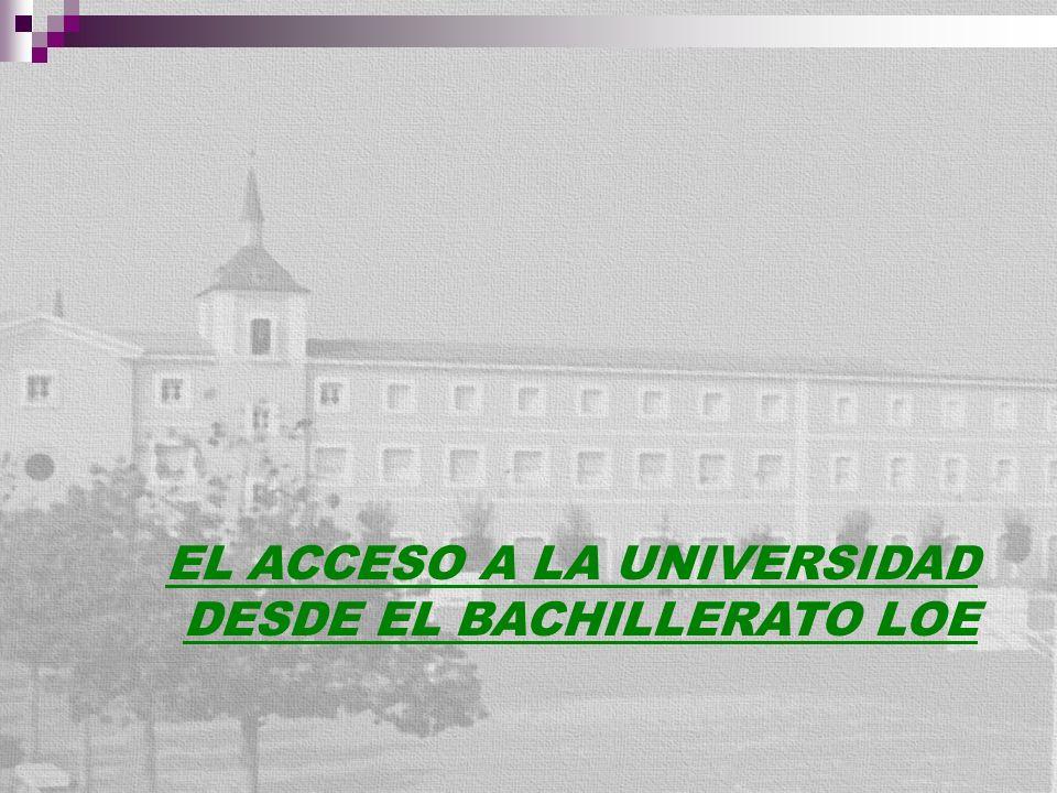 EL ACCESO A LA UNIVERSIDAD DESDE EL BACHILLERATO LOE