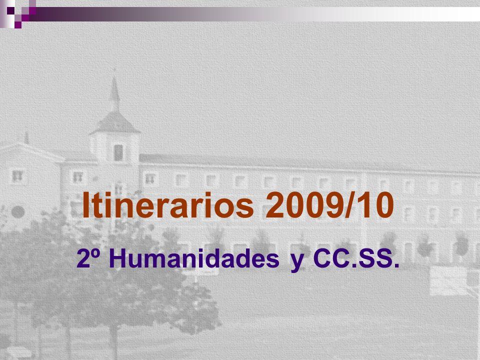 Itinerarios 2009/10 2º Humanidades y CC.SS.