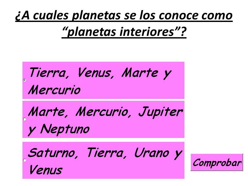 ¿A cuales planetas se los conoce como planetas interiores?