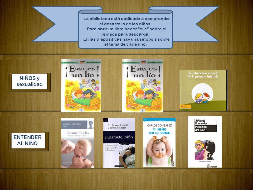 NIÑOS y sexualidad ENTENDER AL NIÑO La biblioteca está dedicada a comprender el desarrollo de los niños.