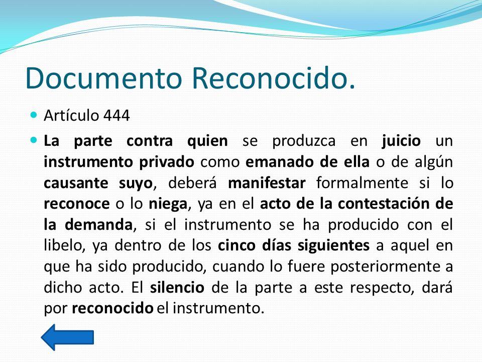Documento Autenticado. Artículo 927 Todo instrumento que se presente ante un Juez o Notario para ser autenticado se leerá en su presencia por el otorg