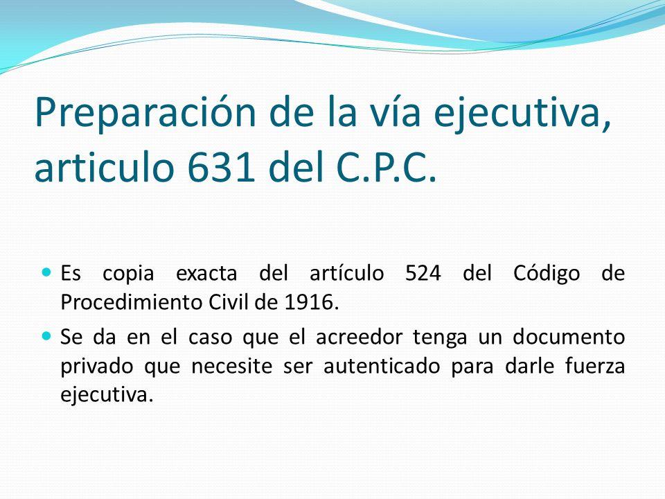 Preparación de la vía ejecutiva, articulo 631 del C.P.C.