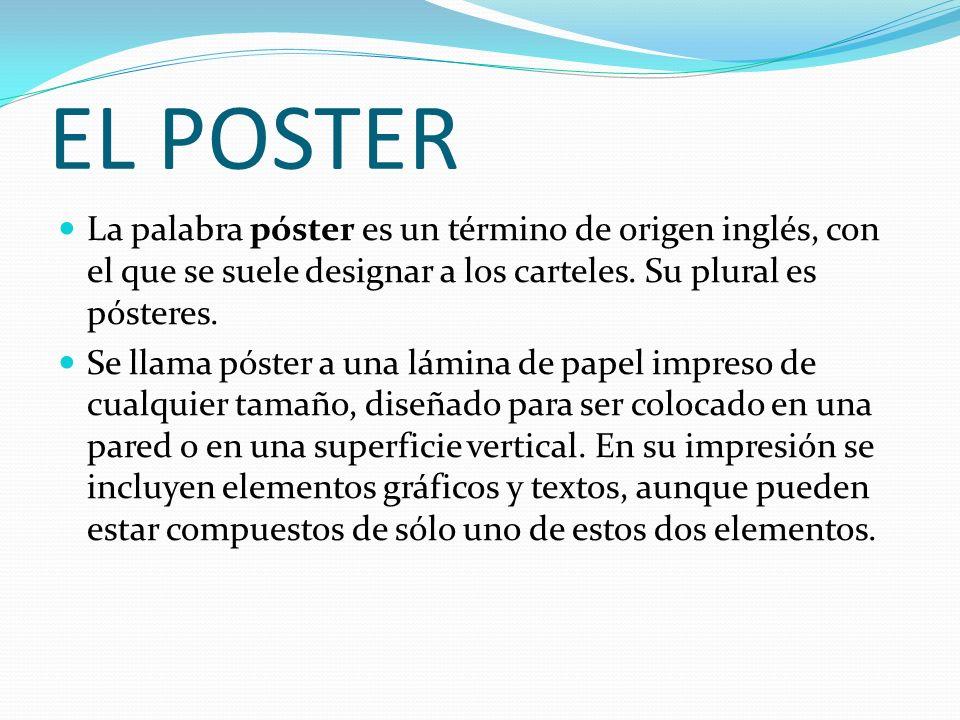 En el ámbito educativo, el Poster cumple una función didáctica, en el se hace evidente el proceso de enseñanza-aprendizaje.