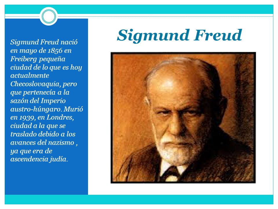 Sigmund Freud Sigmund Freud nació en mayo de 1856 en Freiberg pequeña ciudad de lo que es hoy actualmente Checoslovaquia, pero que pertenecía a la saz
