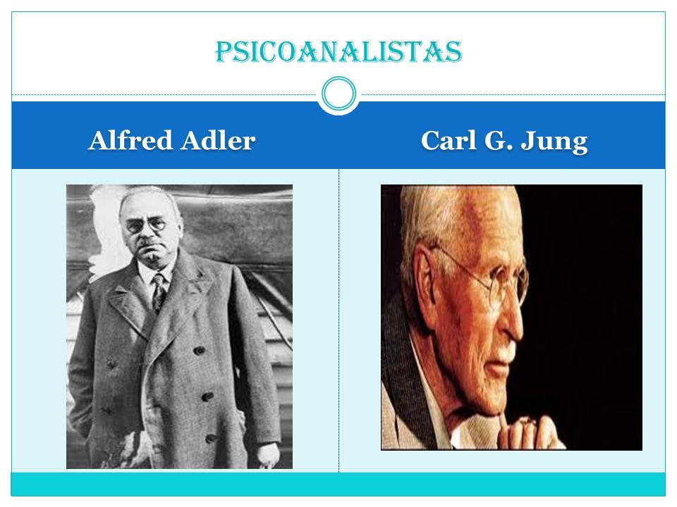 Alfred Adler Carl G. Jung Psicoanalistas